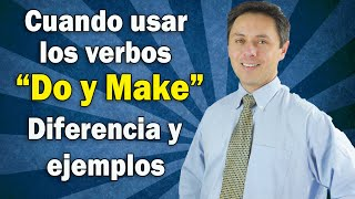 "COMO USAR LOS VERBOS ""MAKE y DO"". ¡VEA ESTA CLASE!!"