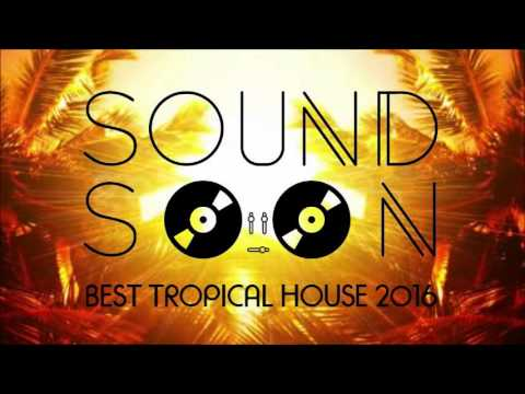 Best Of Tropical House Music 2016
