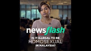 Is it illegal to be homosexual in Malaysia? | NewsFlash