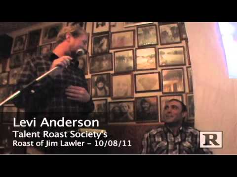 Levi Anderson Roasts Jim Lawler - UNCENSORED