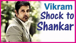 Vikram Gave Shock for Shankar | I Movie | Latest Tamil Cinema News