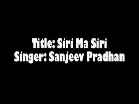 Sirima Siri by Sanjeev Pradhan