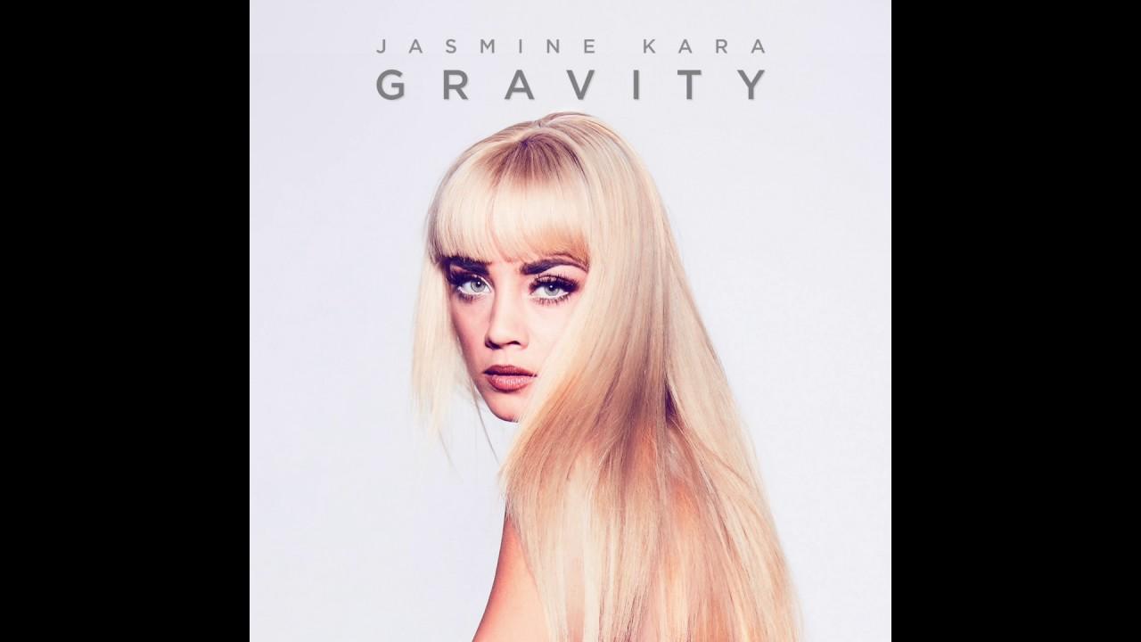 Jasmine Kara - Gravity