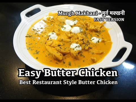 Best Restaurant Style Butter Chicken - How to Make Butter Chicken - Chicken Makhani