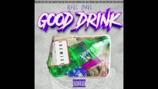 Real Deal - Good Drink [Remix]
