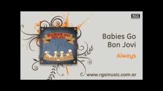 Babies Go Bon Jovi - Always