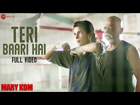 Teri Baari Hai Full Video | MARY KOM | Priyanka Chopra | Mohit Chauhan | HD - LatestLyrics