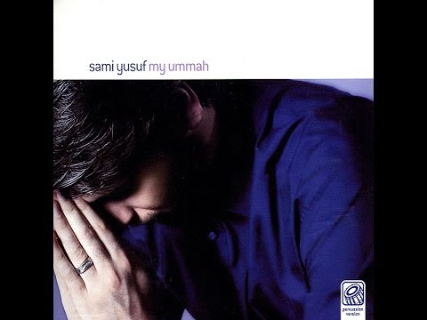 Sami Yusuf - My Ummah (full Album) video