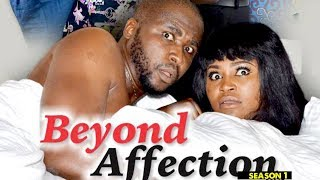 BEYOND AFFECTION 1 - 2018 LATEST NIGERIAN NOLLYWOOD MOVIES    TRENDING NIGERIAN MOVIES