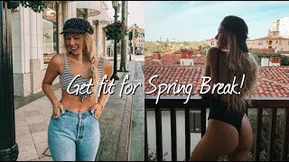 5 WAYS TO GET FIT FOR SPRING BREAK + QUICK WEIGHT LOSS