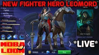 First Look at NEW FIGHTER HERO LEOMORD | LIVE GAMEPLAY ADVANCE SERVER | MOBILE LEGENDS