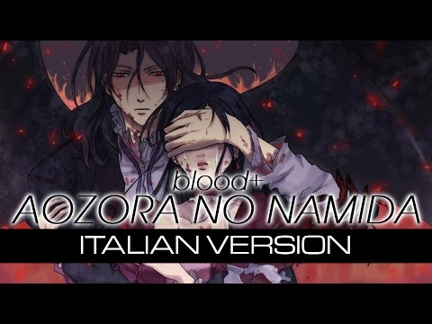 【Blood+】Aozora no namida ~Italian Version~