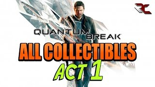Quantum Break | All Collectible Location (Act 1) - Collectible Guide for Act 1
