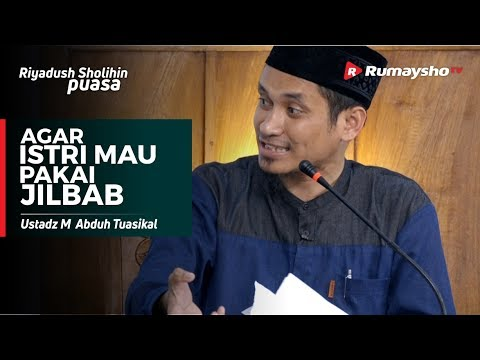 Serial Keluarga : Agar Istri Pakai Jilbab - Ustadz M Abduh Tuasikal