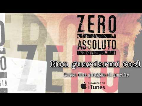 Zero Assoluto - Non Guardarmi Cosi