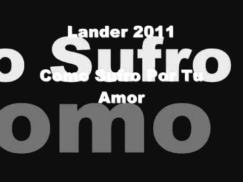 Sufro Por tu Amor Lander Como Sufro Por tu