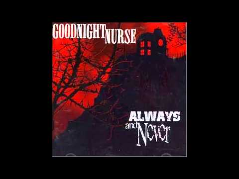 Goodnight Nurse - A Shadow And A Prayer