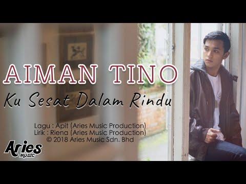 download lagu Aiman Tino - Ku Sesat Dalam Rindu (Official Lyric Video) gratis