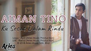 Download Lagu Aiman Tino - Ku Sesat Dalam Rindu (Official Lyric Video) Gratis STAFABAND