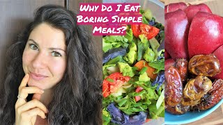 TRUTH TIME: Why Do I Eat Boring Simple Meals??