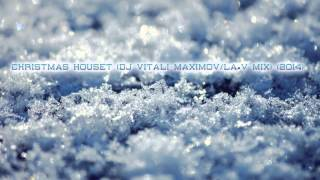 Christmas HouSet (Dj Vitali Maximov / La-V Mix) (2014)