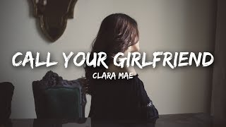 Clara Mae - Call Your Girlfriend (Lyrics)