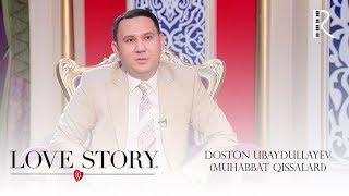 Love story - Doston Ubaydullayev (Muhabbat qissalari)