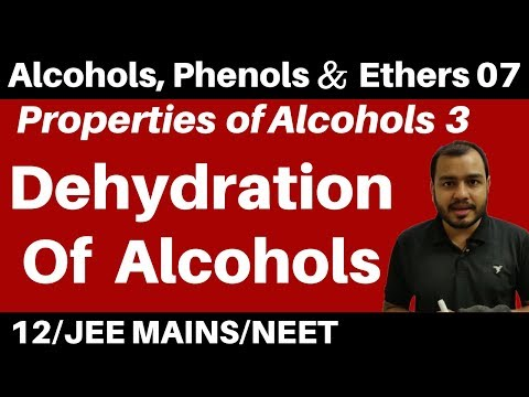 Alcohols ,Phenolsn Ethers 07 II Properties Of Alcohols 3 : Dehydration Of Alcohols JEE/NEET