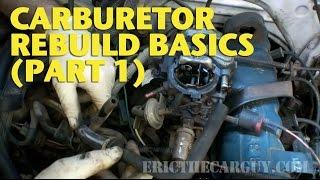 Carburetor Rebuild Basics (Part 1) -EricTheCarGuy