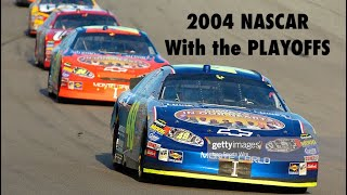 What If NASCAR Had the Playoffs In 2004?