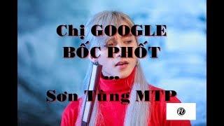 Sơn Tùng MTP ( Chị google bốc phốt quảng cáo gà rán của SƠN TÙNG )