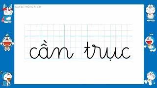 """Doremon tập viết chữ cái tiếng việt lớp 1   Bé học chữ """" quả gấc, cần trục, lực sĩ """"   Bài 48"""