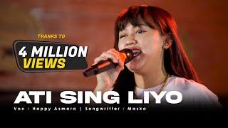 Download lagu HAPPY ASMARA - ATI SING LIYO ( Live ) | Mung Siji Penjalukku