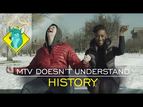 TL;DR - MTV Doesn't Understand History
