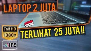 LAPTOP 2 JUTA-AN ! SUDAH FULL HD IPS PANEL ! Desain Elegan dan Terlihat Mahal ! MADE IN INDONESIA !