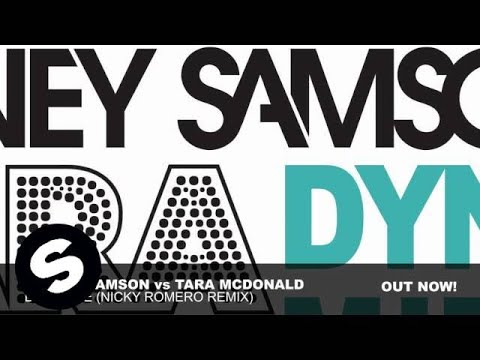 Tara McDonald vs Sidney Samson  - Dynamite (Nicky Romero Remix)