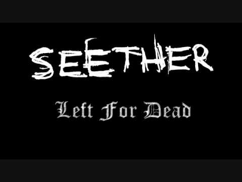Seether - Left For Dead