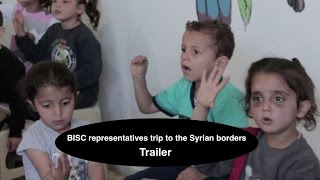BISC representatives trip to the Syrian borders -Trailer