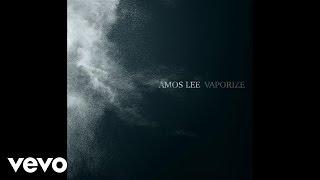 Amos Lee - Vaporize (Audio)