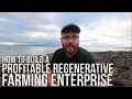 How to Build a Regenerative Agriculture Enterprise