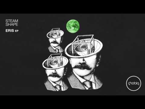 Steam Shape - Eons (Original Mix) [Phobiq]