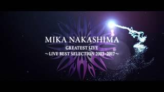 中島美嘉 - 新譜「GREATEST LIVE ~LIVE BEST SELECTION 2003~2017~」DVD/Blu-ray 2018年4月4日発売予定 ティザー映像を公開 thm Music info Clip
