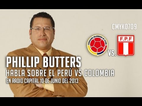 Phillip Butters [Habla sobre el Colombia vs Peru en radio Capital] 10/06/13