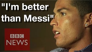 Cristiano Ronaldo: I am better than Lionel Messi  - BBC News