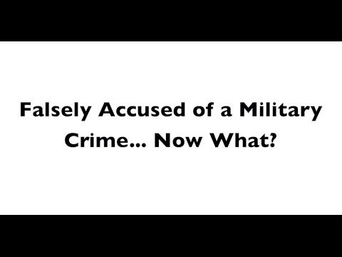 Military Lawyer Defends False Allegations in Military Courts - Military Defense Attorney