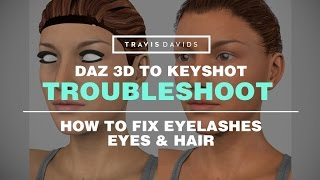 Daz 3D & Keyshot - How To Fix Eyelashes, Eyes & Hair
