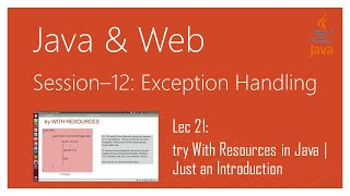 Exception Handling in Java | #21 | try With Resources in Java | Just an Introduction