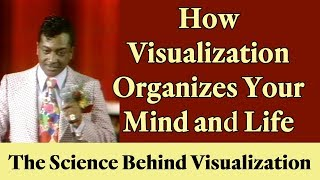 How Visualization Organizes Your Mind and Life (The Science Behind Visualization)