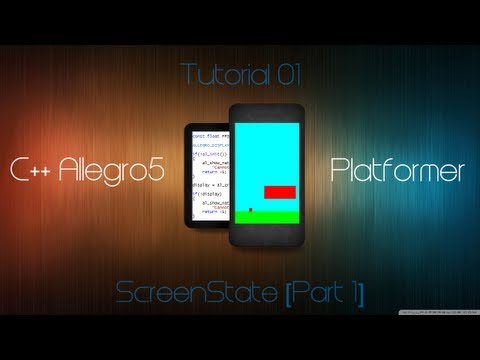 C++ Allegro 5 Platformer Made Easy Tutorial 1 - ScreenState [Part 1]