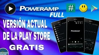 POWERAMP FULL GRATIS VERSION ACTUAL DE PLAY STORE / OCTUBRE 2016 / BIEN EXPLICADO / USUARIOS ROOT